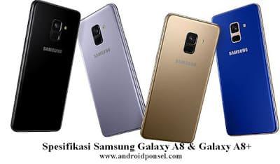 Samsung Galaxy A8 dan Galaxy A8 Plus, Spesifikasi, Harga dan Perbandingan