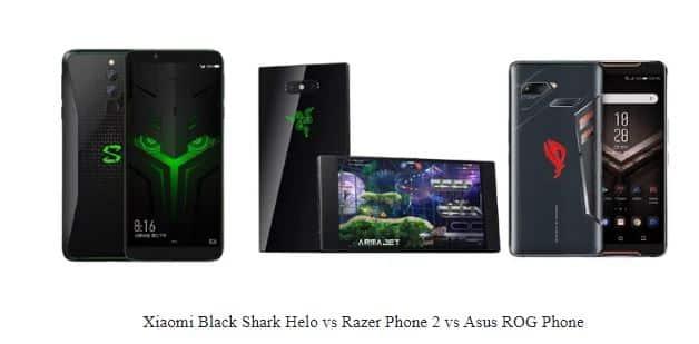 Perbandingan Spesifikasi Xiaomi Black Shark Helo VS Razer Phone 2 VS Asus ROG Phone Mana Yang Layak Beli?