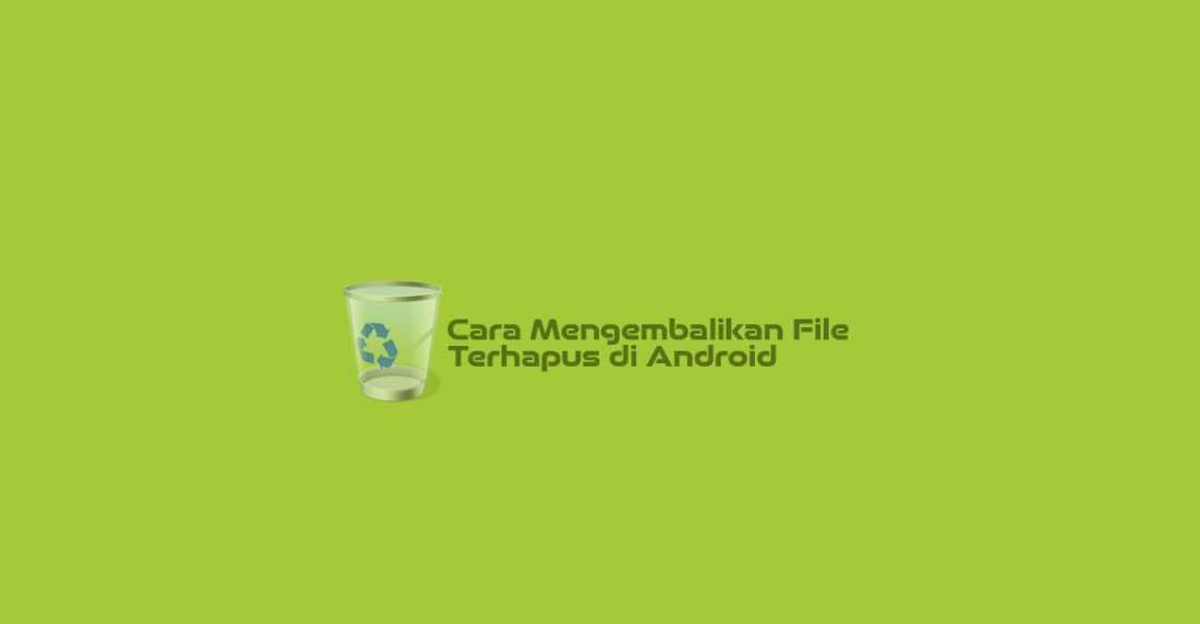 Cara Mengembalikan File Terhapus new
