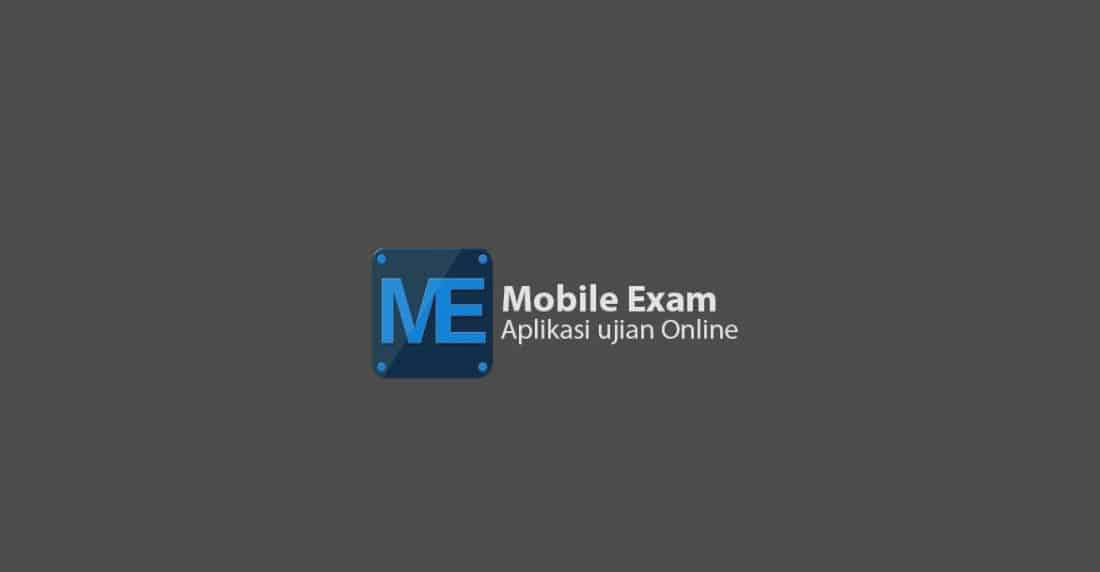 Mobile Exam - Aplikasi Untuk Ujian Sekolah Menggunakan HP
