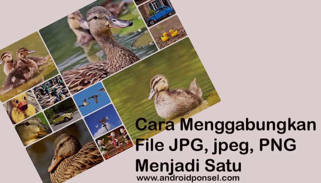 Cara Menggabungkan Foto JPG PNG jpeg