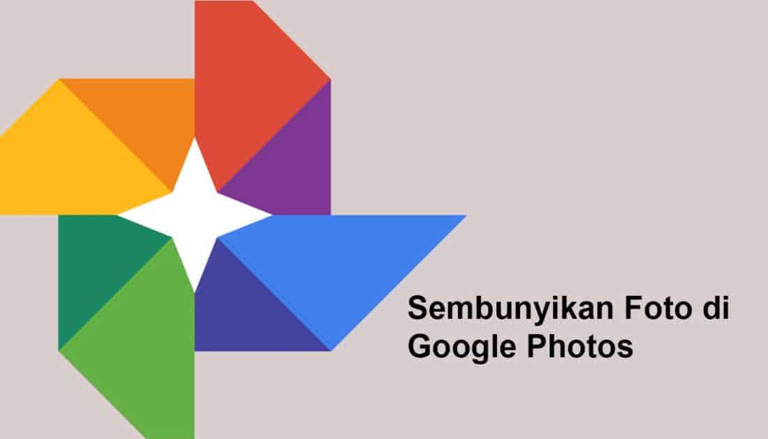 Google Photos Cara Sembunyikan Foto Paling Aman Di Android