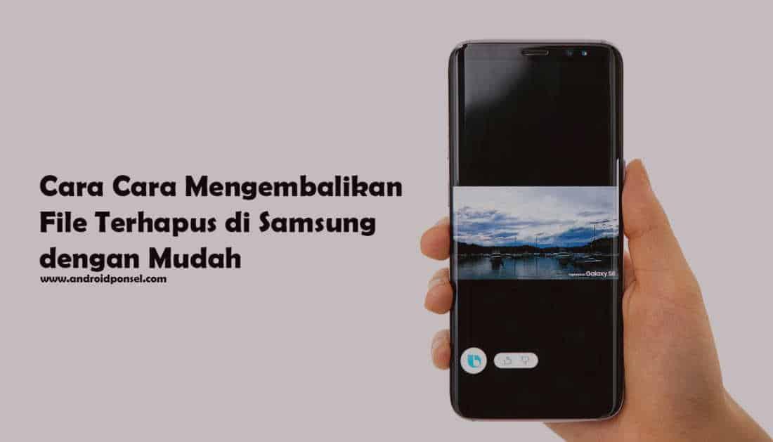 Cara Mudah Mengembalikan File Terhapus Di Hp Samsung