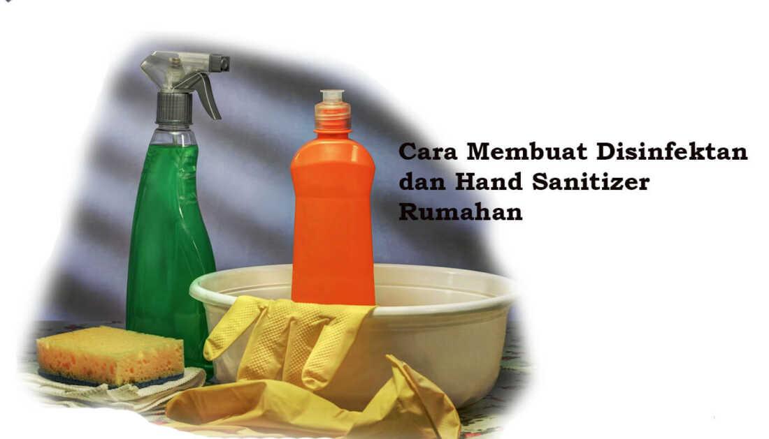 Cara Membuat Disinfektan dan Hand Sanitizer Rumahan 1