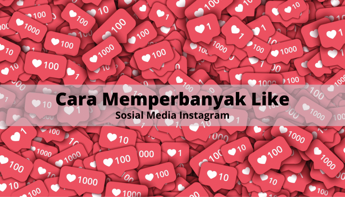 cara memperbanyak like di instagram tanpa aplikasi