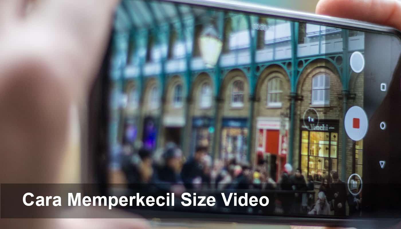 Cara memperkecil ukuran size video