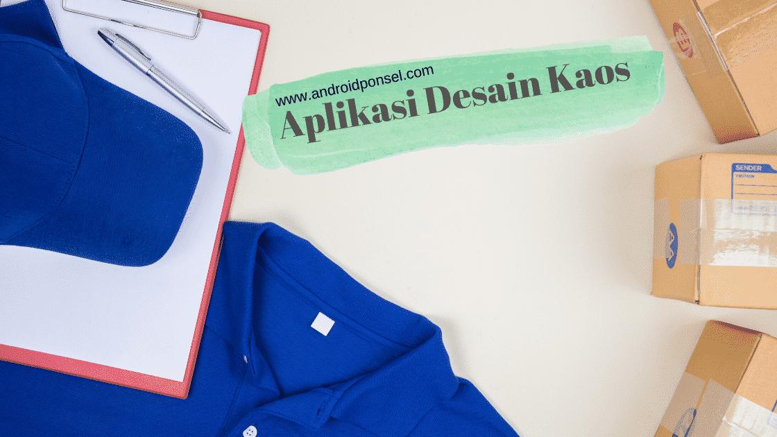 Aplikasi Desain Kaos Terbaik