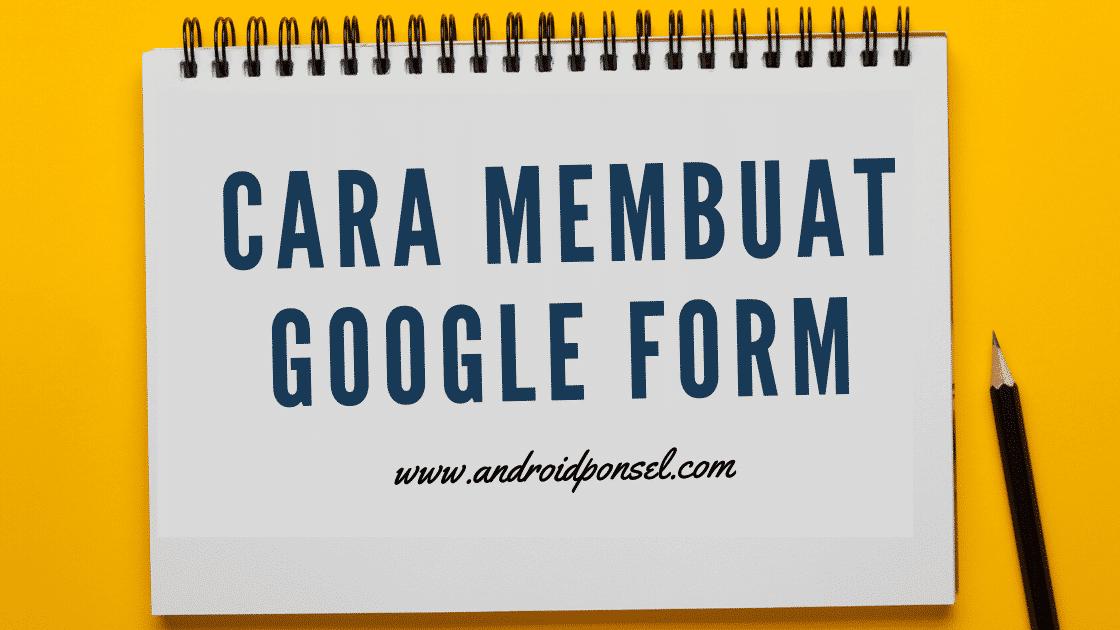 Cara Membuat Google Form (1)
