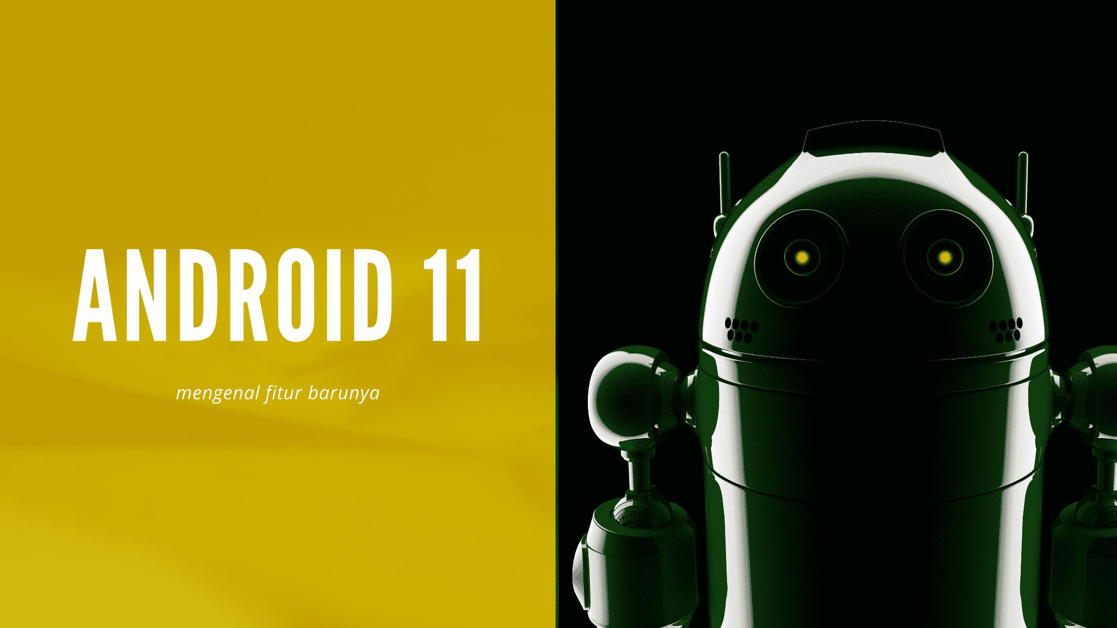 Fitur baru Android 11