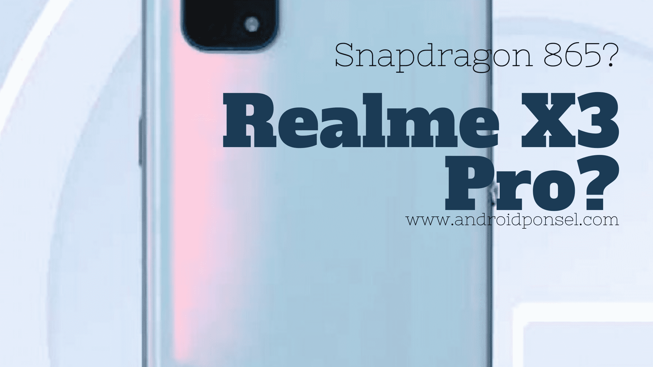 Realme X3 Pro Menggunakan Snapdragon 865