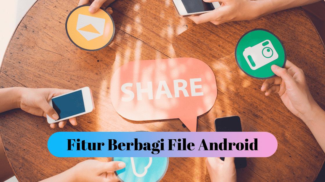 Fitur Berbagi File Android