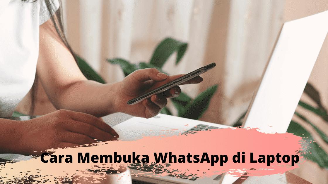 cara membuka WhatsApp di Laptop dan komputer