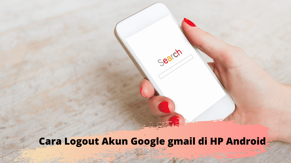 Cara Logout Atau Remove Akun Google Gmail Di Hp Android