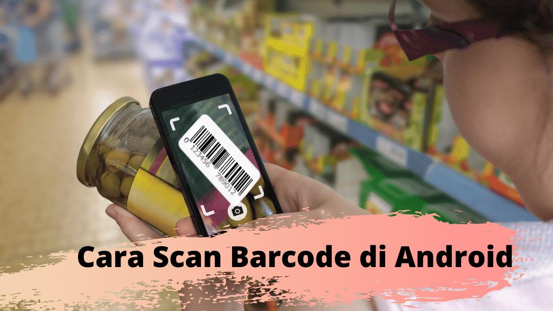 Cara Scan Barcode di Android