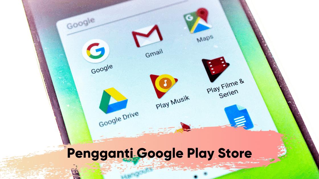 aplikasi pengganti play store