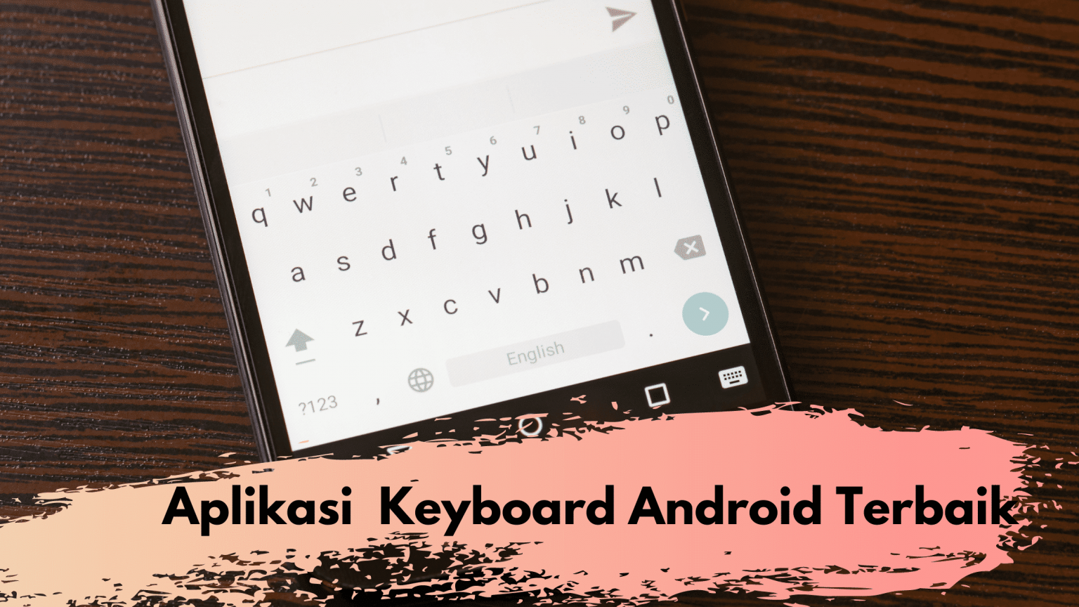 5 Aplikasi Keyboard Android Terbaik 2021 Wajib Anda Coba