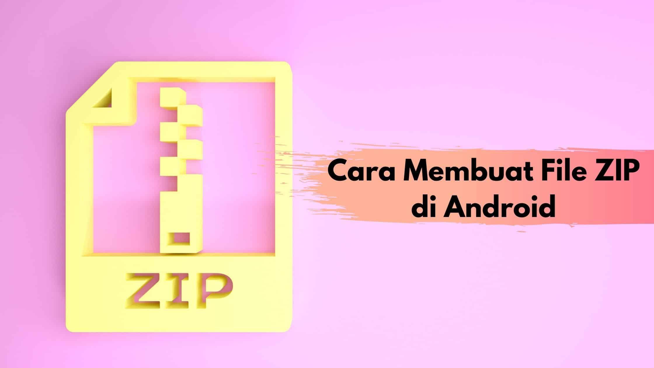 Cara Membuat File ZIP di Android