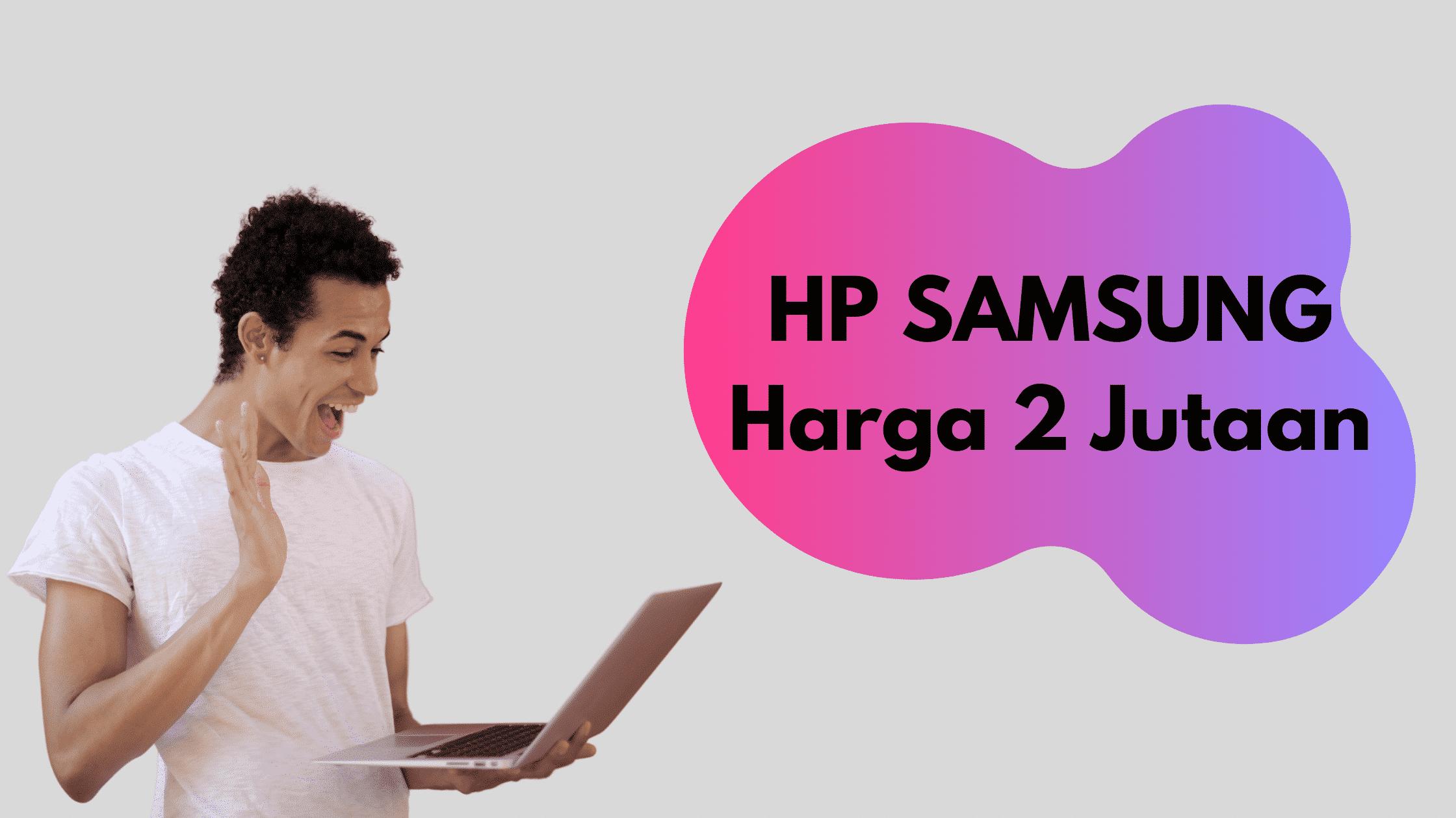 HP samsung Harga 2 Jutaan