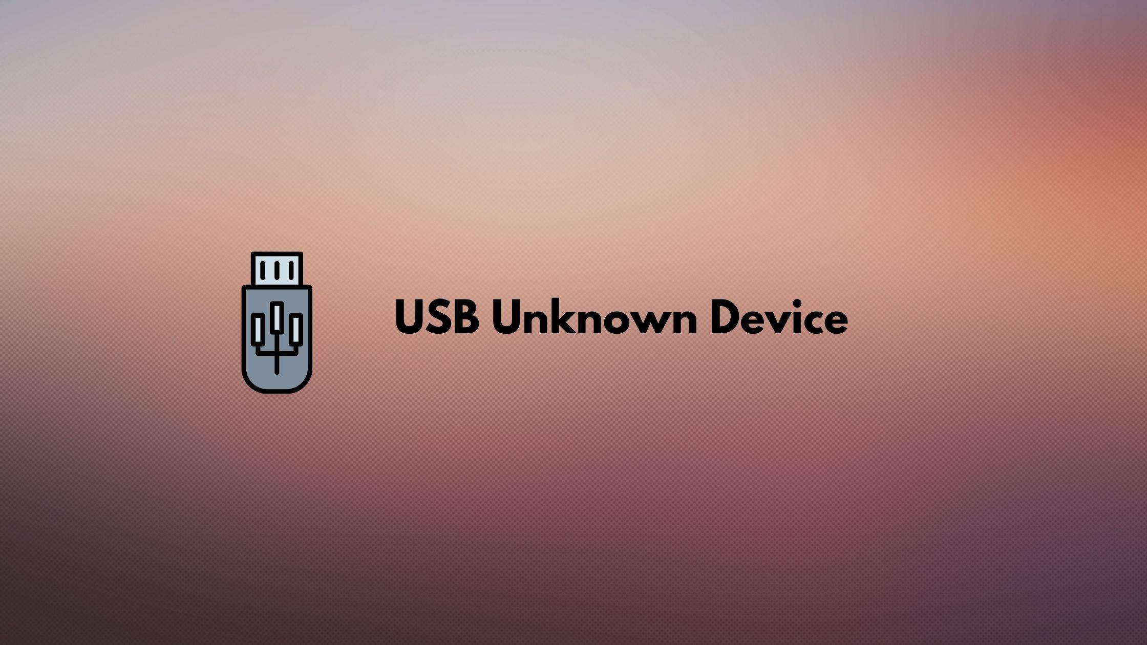 cara mengatasi USB Unknown Device