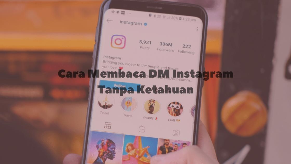 Cara Membaca DM Instagram Tanpa Ketahuan