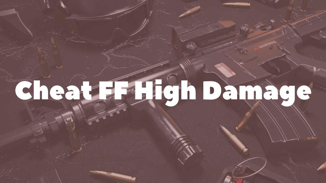 Cheat FF High Damage