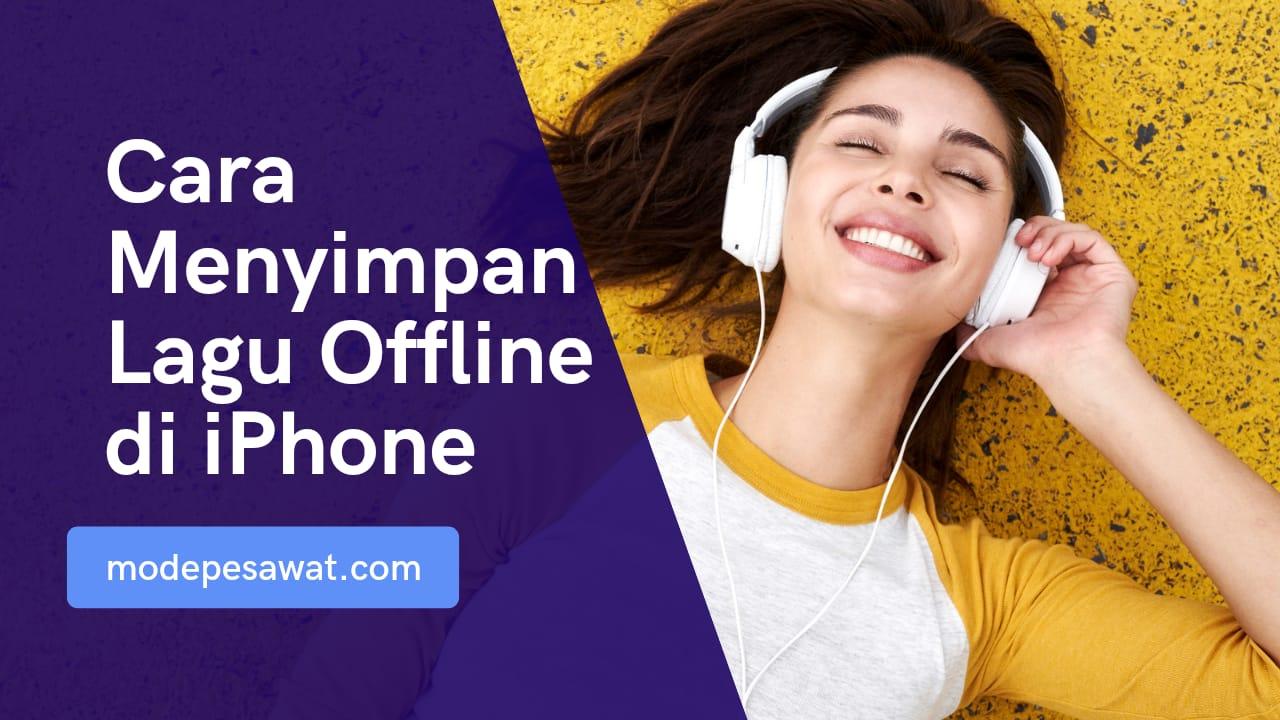 Cara Menyimpan Lagu di iPhone