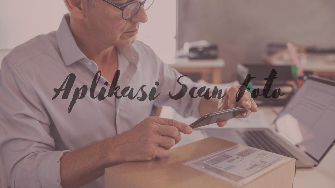 Aplikasi Scan Foto