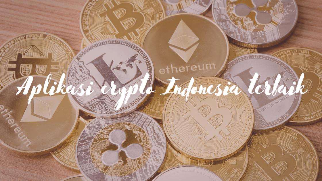 Aplikasi crypto Indonesia terbaik