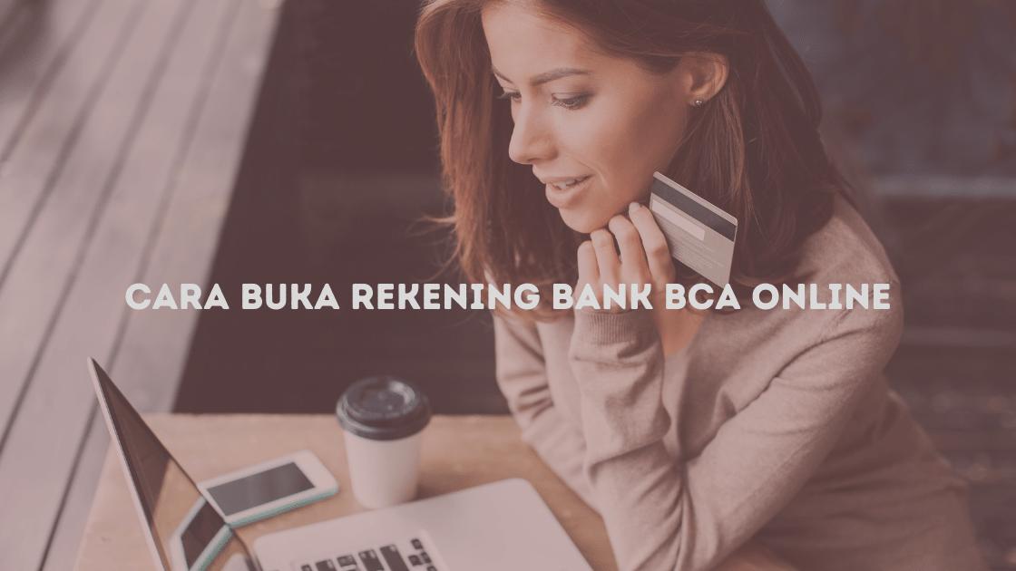 Cara Buka Rekening Bank BCA Online