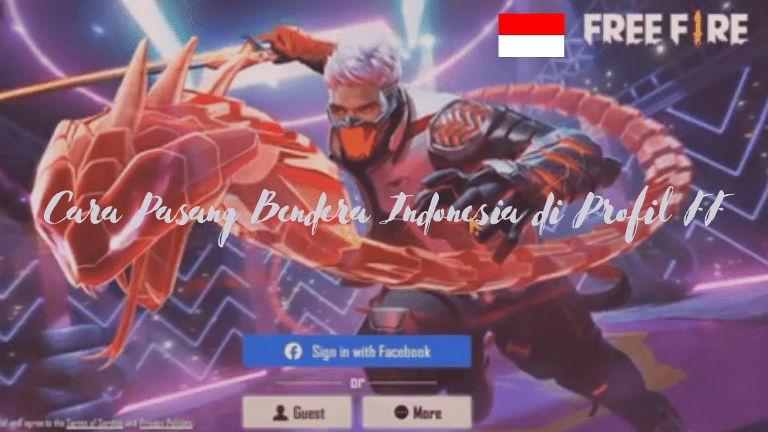 Cara Pasang Bendera Indonesia di Profil FF