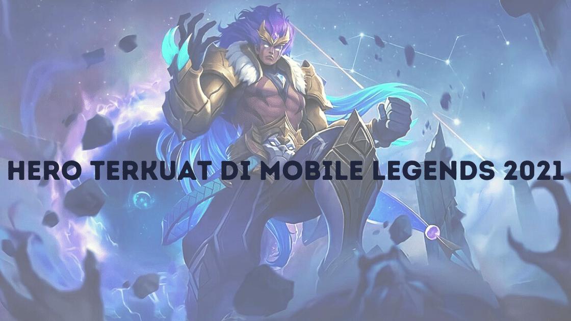 Hero Terkuat di Mobile Legends 2021