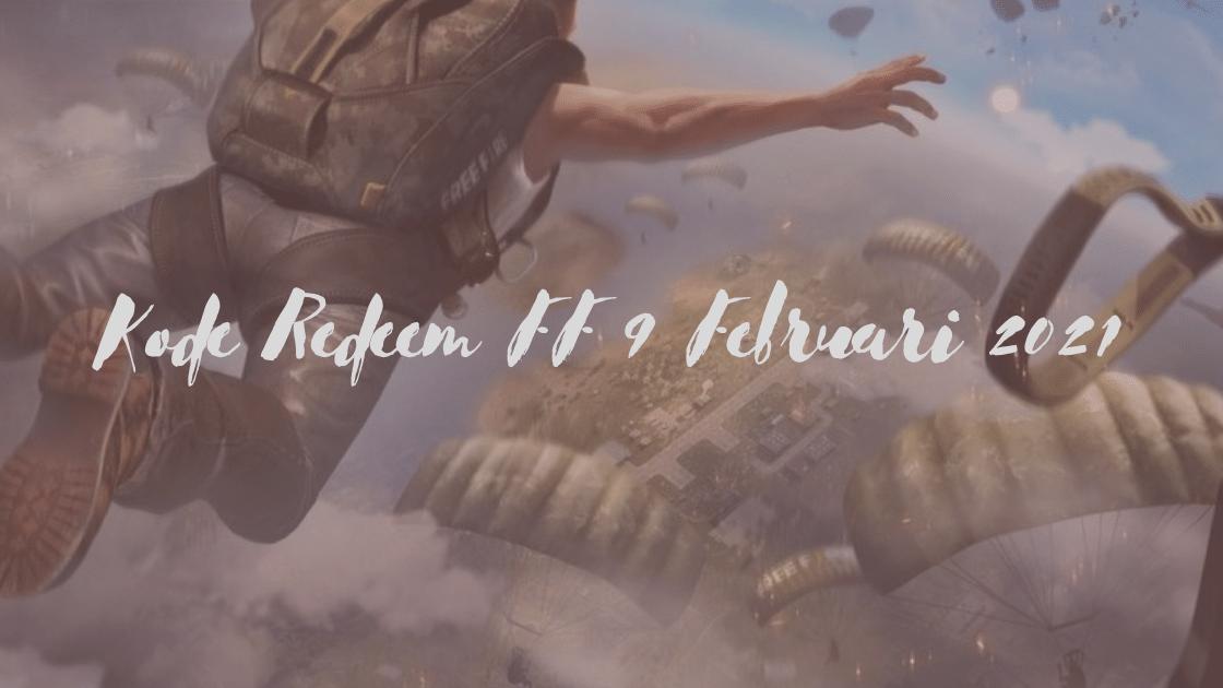 Kode Redeem FF 9 Februari 2021