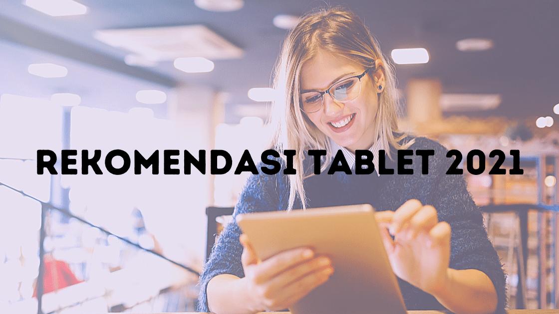 Rekomendasi tablet android 2021