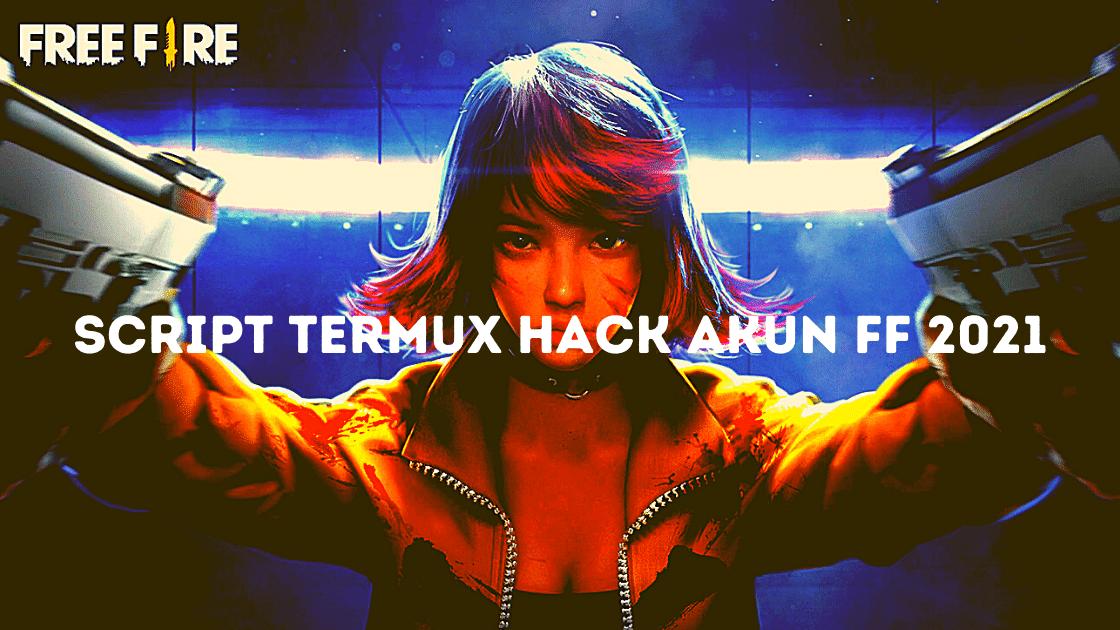 Script Termux Hack Akun FF 2021