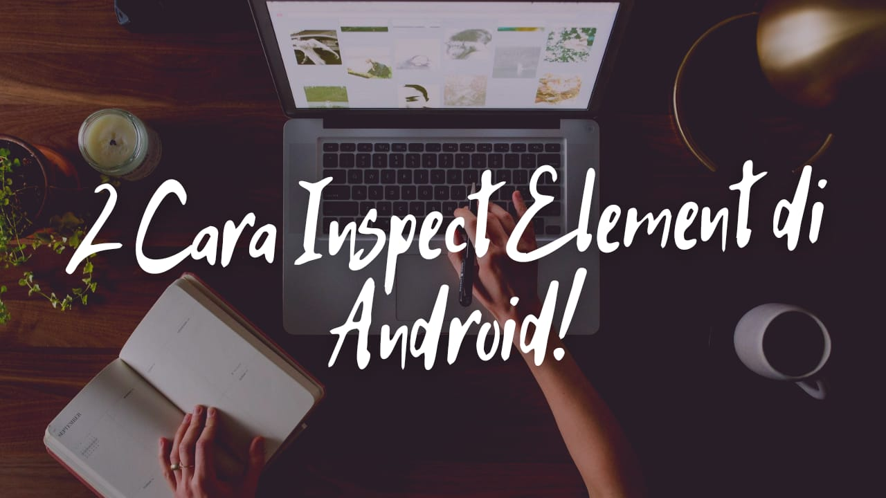 Inspect Element di Android