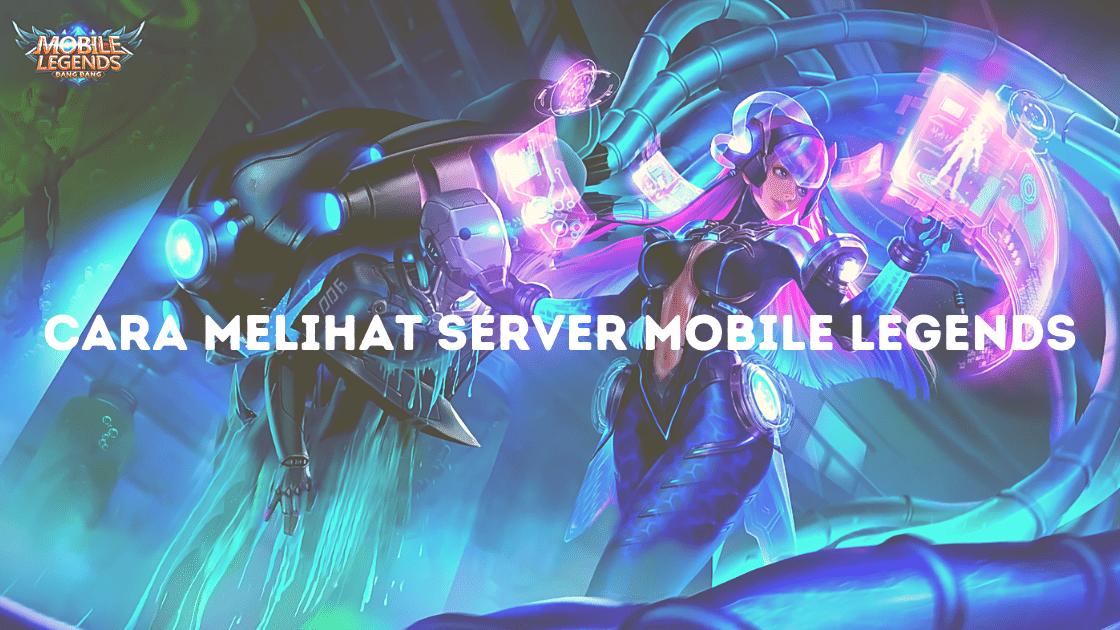 cara melihat server mobile legends