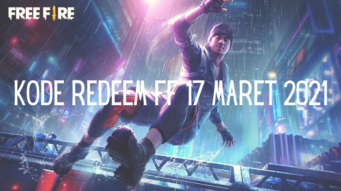 kode redeem FF 17 Maret 2021