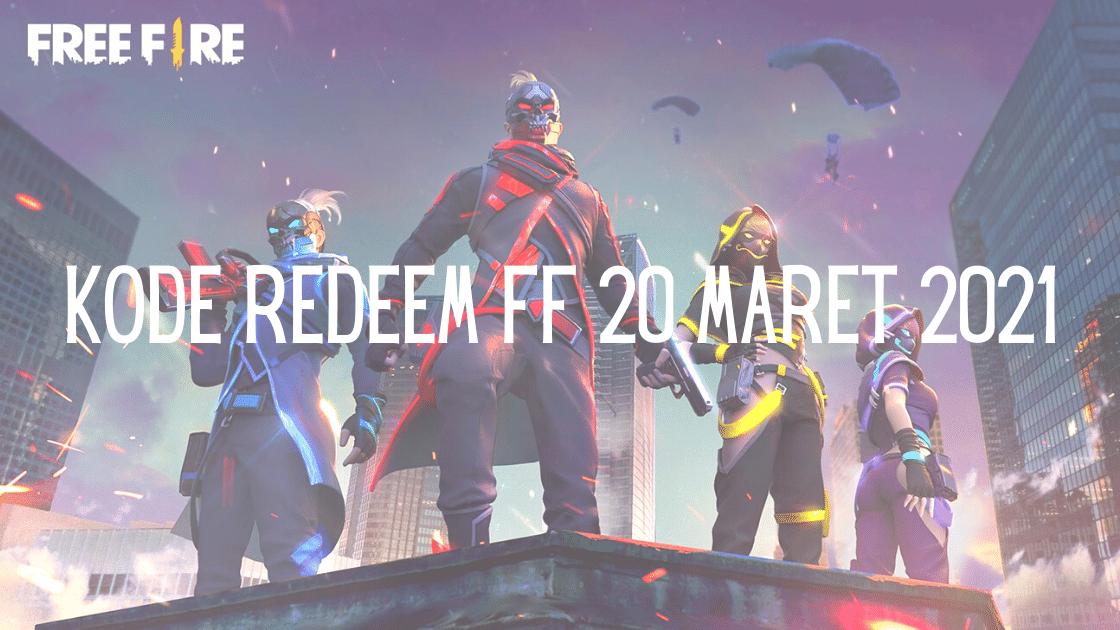 Kode Redeem FF 20 Maret 2021