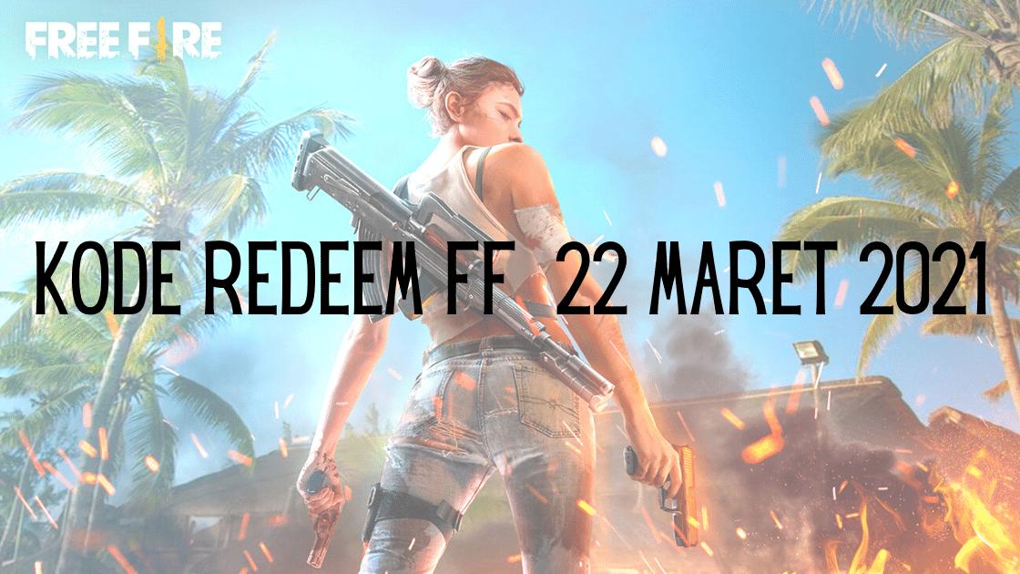 Kode Redeem FF 22 Maret 2021