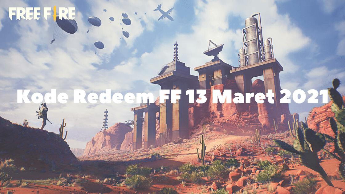 Kode Redeem FF 13 Maret 2021