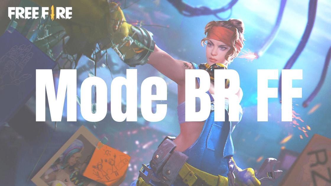 Mode BR FF