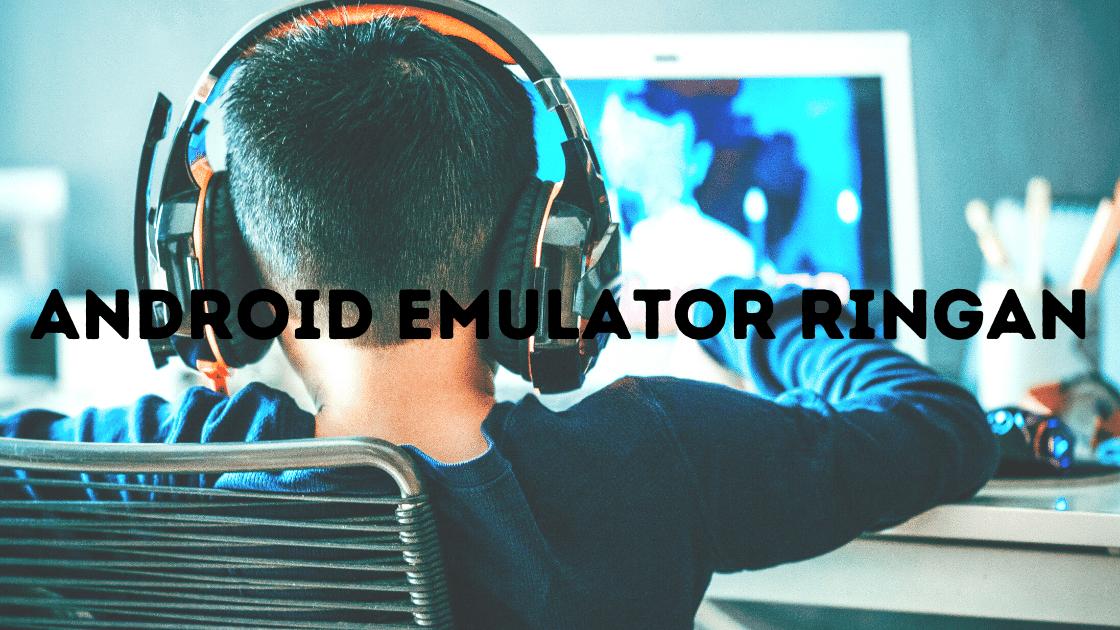 android emulator ringan (1)