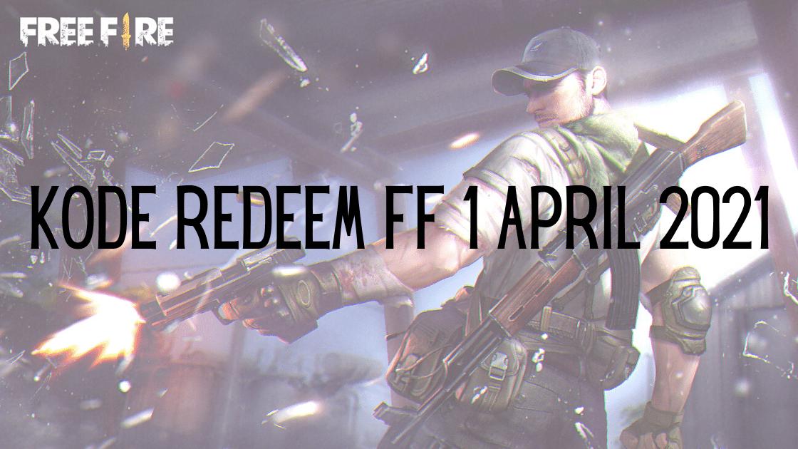 Kode Redeem FF 1 April 2021