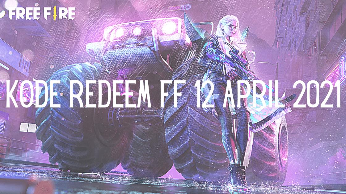 Kode redeem FF 12 April 2021