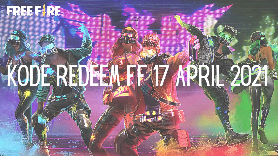 kode redeem FF 17 April 2021