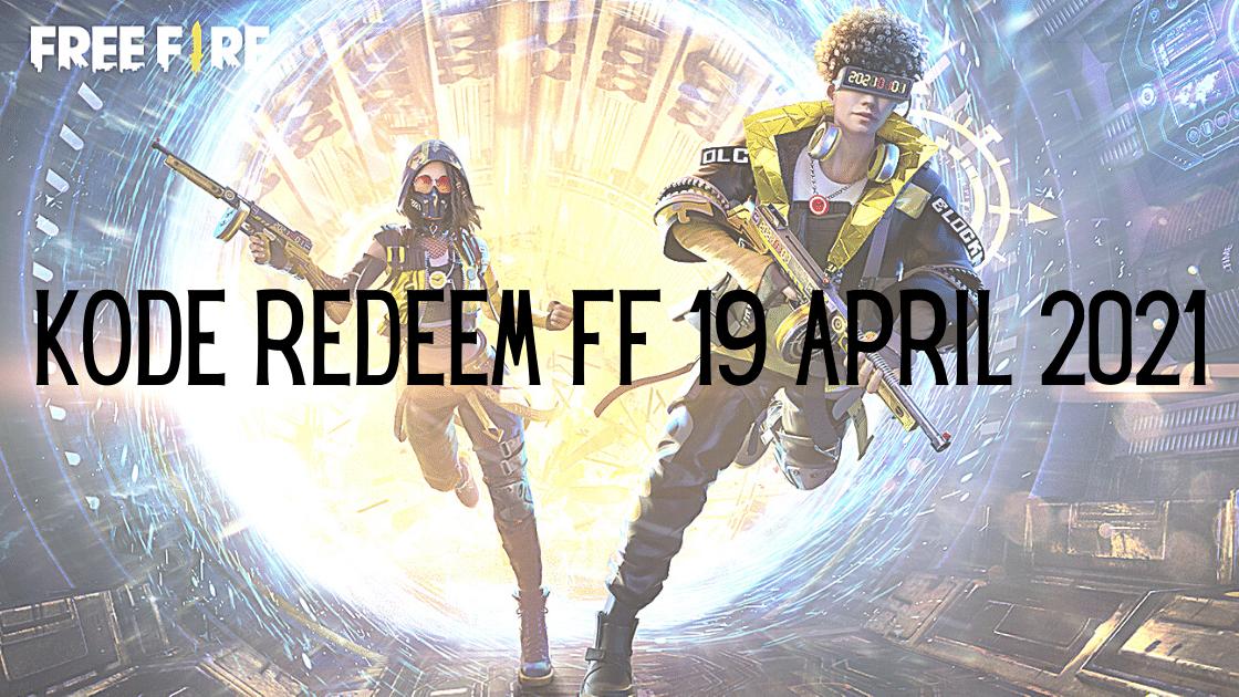 Kode Redeem FF 19 April 2021