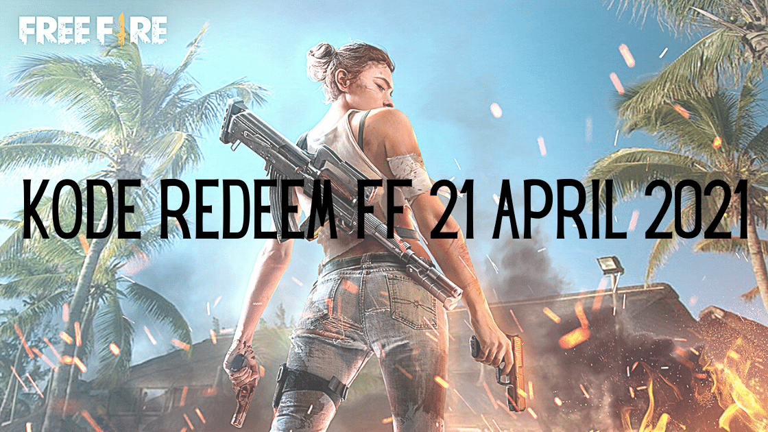 Kode Redeem FF 21 April 2021
