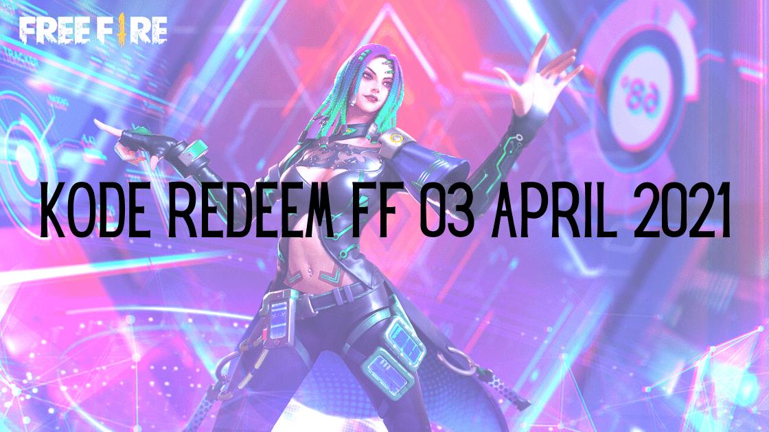 Kode Redeem FF 03 April 2021