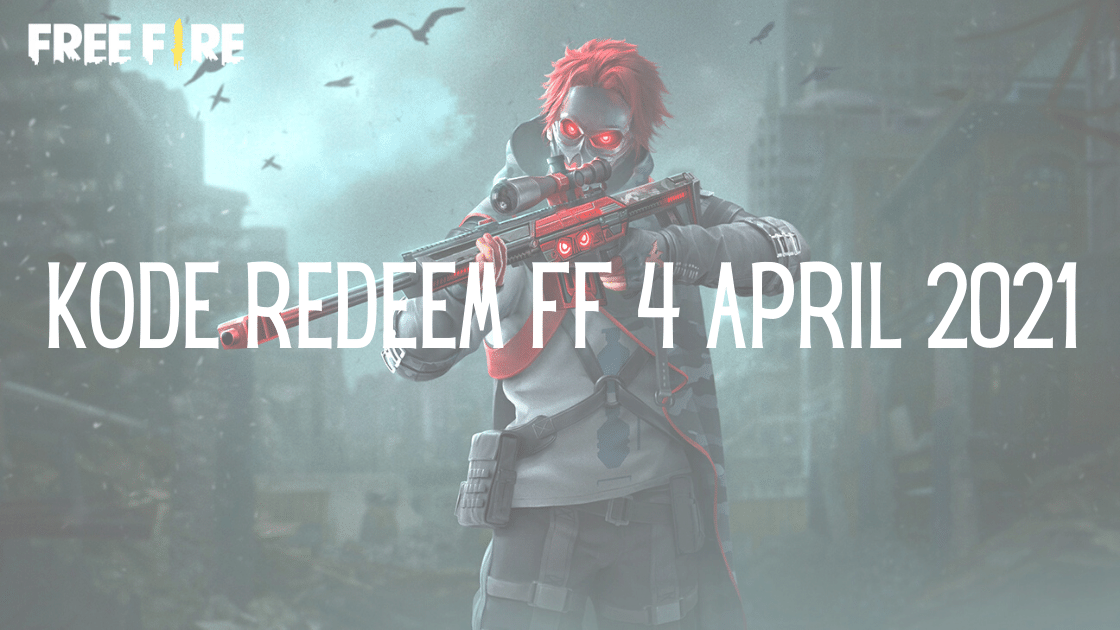 Kode Redeem FF 4 April 2021
