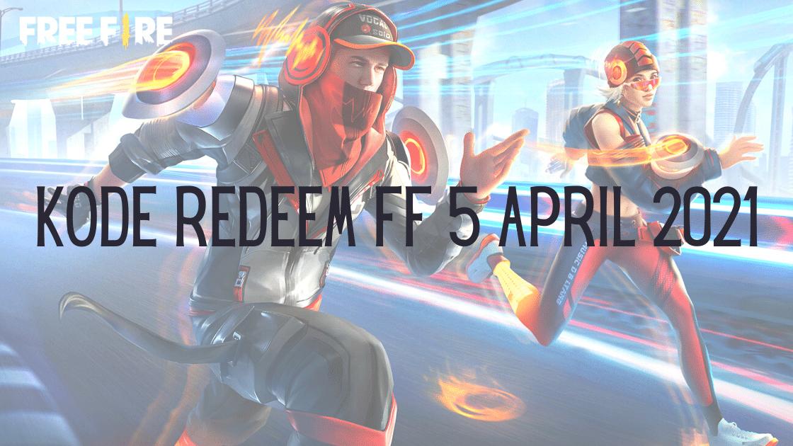 kode redeem FF 5 April 2021